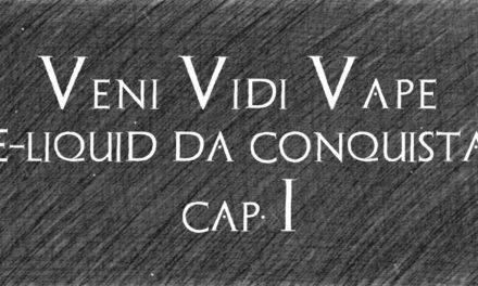 Veni Vidi Vape (cap.I)