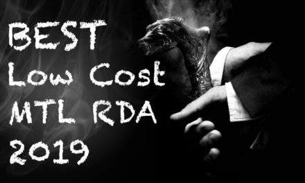 Best Low Cost MTL RDA 2019