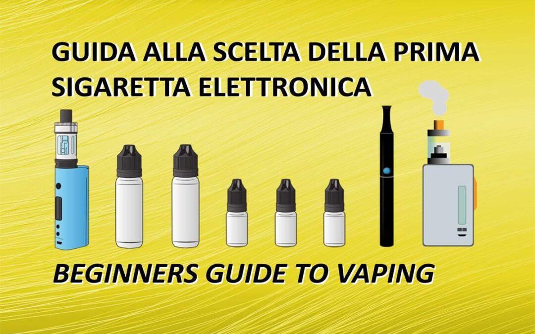 Guida alla scelta della prima sigaretta elettronica
