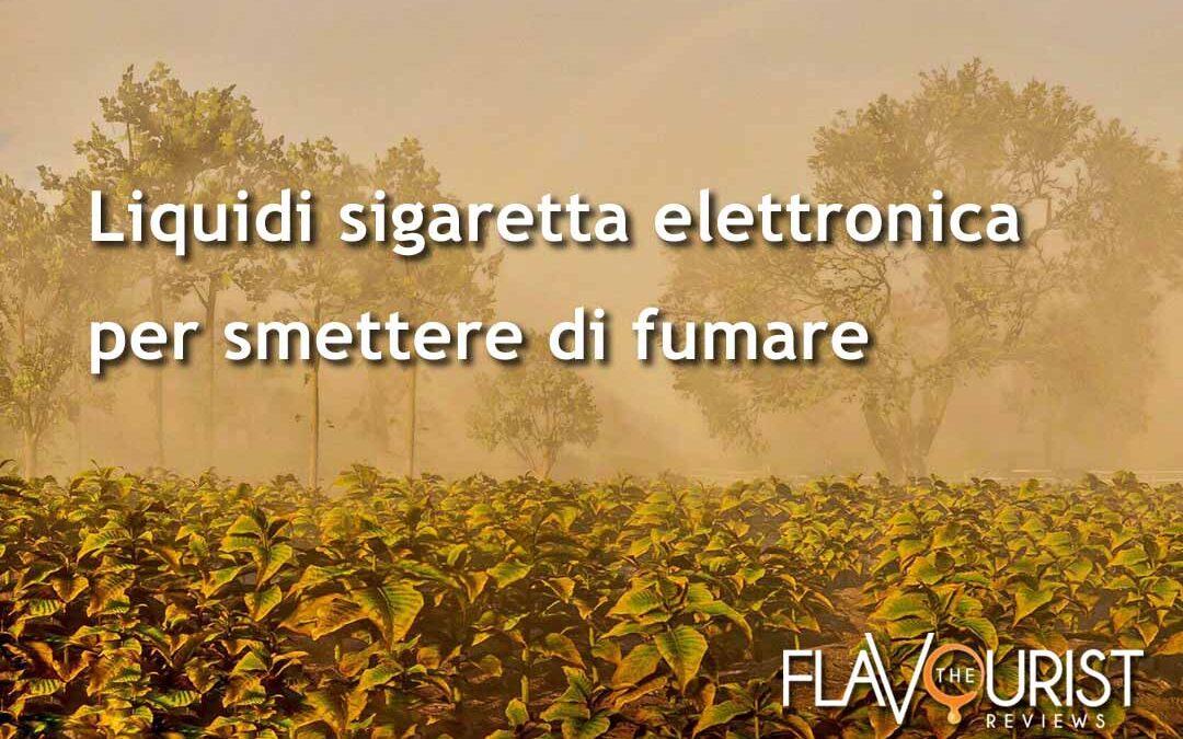 Liquidi sigaretta elettronica per smettere di fumare